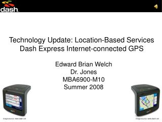 Technology Update: Location-Based Services  Dash Express Internet-connected GPS