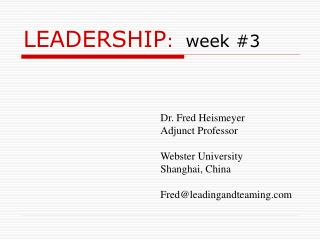 LEADERSHIP :   week #3