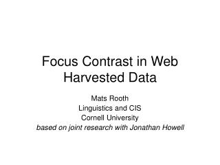 Focus Contrast in Web Harvested Data