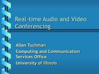 Real-time Audio and Video Conferencing