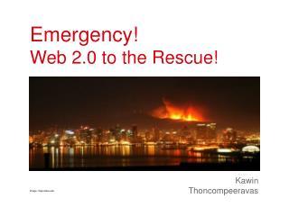 Emergency!  Web 2.0 to the Rescue!