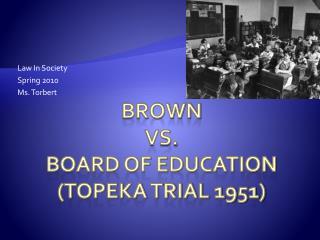 Brown vs. Board of Education (Topeka Trial 1951)
