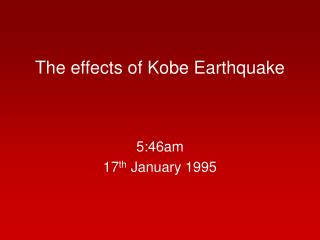 The effects of Kobe Earthquake