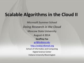 Scalable Algorithms in the  Cloud II