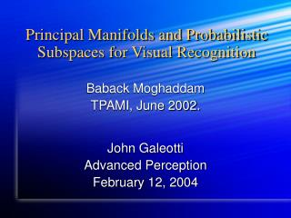 Principal Manifolds and Probabilistic Subspaces for Visual Recognition