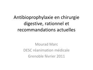 Antibioprophylaxie en chirurgie digestive, rationnel et recommandations actuelles