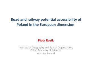 Road and railway potential accessibility of Poland in the European dimension