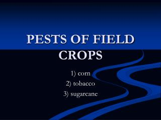 PESTS OF FIELD CROPS