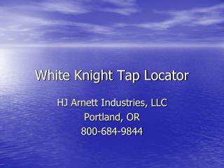 White Knight Tap Locator