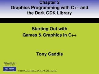 Chapter 2 Graphics Programming with C++ and the Dark GDK Library