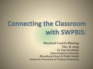 Connecting the Classroom  with SWPBIS: