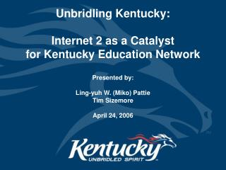 Unbridling Kentucky:  Internet 2 as a Catalyst for Kentucky Education Network