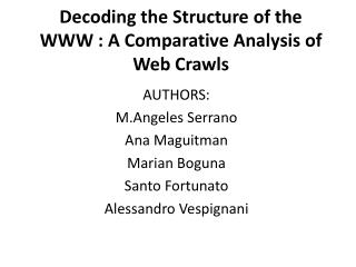 Decoding the Structure of the WWW : A Comparative Analysis of Web Crawls