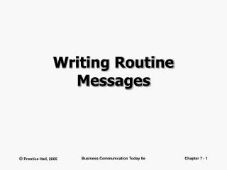 Writing Routine Messages