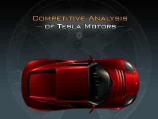 Competitive Analysis of Tesla Motors