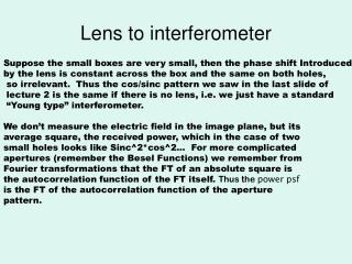 Lens to interferometer