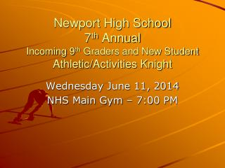 Wednesday June 11, 2014 NHS Main Gym – 7:00 PM