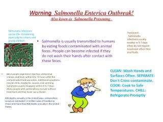 Warning   Salmonella  Enterica  Outbreak! Also  kown  as  Salmonella Poisoning .