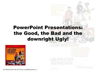 PowerPoint Presentations: the Good, the Bad and the downright Ugly!