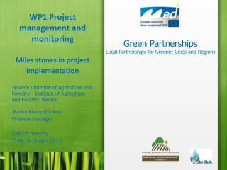 WP1  Project management and  monitoring Miles stones in project implementation