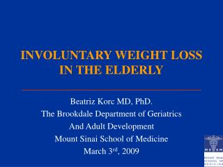 INVOLUNTARY WEIGHT LOSS IN THE ELDERLY \_\_\_\_\_\_\_\_\_\_\_\_\_\_\_\_\_\_\_\_\_\_\_\_\_\_\_\_\_