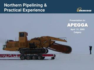 Northern Pipelining &          Practical Experience