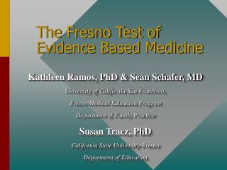 The Fresno Test of Evidence Based Medicine