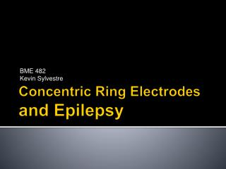 Concentric Ring Electrodes  and Epilepsy