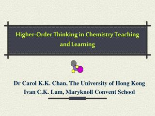 Higher-Order Thinking in Chemistry Teaching and Learning