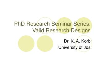 PhD Research Seminar Series: Valid Research Designs