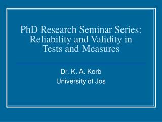 PhD Research Seminar Series: Reliability and Validity in Tests and Measures