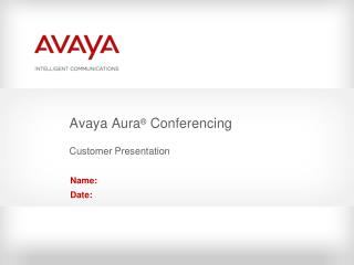 Avaya Aura ®  Conferencing Customer Presentation
