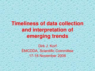 Timeliness of data collection and interpretation of  emerging trends