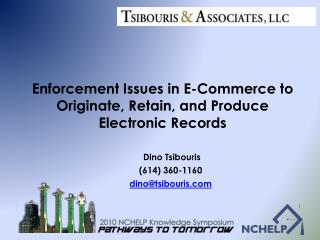 Enforcement Issues in E-Commerce to Originate, Retain, and Produce Electronic Records