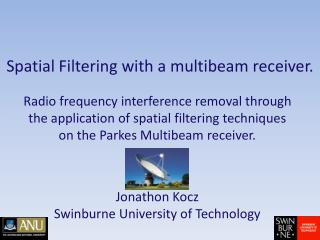 Spatial Filtering with a multibeam receiver.