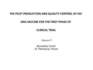 THE PILOT PRODUCTION AND QUALITY CONTROL OF HIV DNA VACCINE FOR THE FIRST PHASE OF  CLINICAL TRIAL