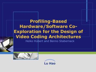 Profiling-Based Hardware/Software Co-Exploration for the Design of Video Coding Architectures