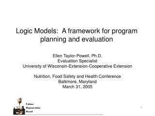 Logic Models:  A framework for program planning and evaluation