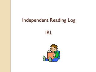 Independent Reading Log IRL