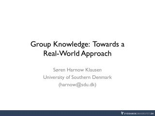 Group Knowledge: Towards a Real-World Approach