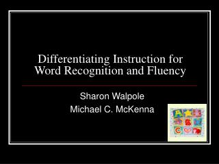Differentiating Instruction for  Word Recognition and Fluency
