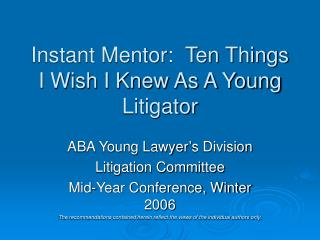 Instant Mentor:  Ten Things I Wish I Knew As A Young Litigator