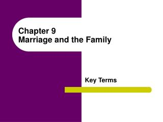 Chapter 9  Marriage and the Family