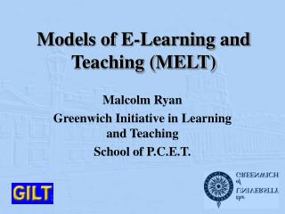 Models of E-Learning and Teaching (MELT)