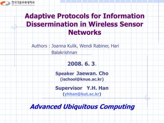 Adaptive Protocols for Information Dissermination in Wireless Sensor Networks