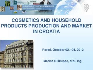 COSMETICS AND HOUSEHOLD PRODUCTS PRODUCTION AND MARKET IN CROATIA