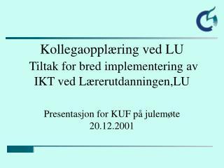 Kollegaopplæring ved LU Tiltak for bred implementering av IKT ved Lærerutdanningen,LU
