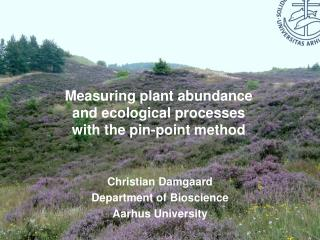 Measuring  plant abundance  and ecological  processes  with the  pin-point method