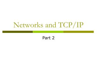 Networks and TCP/IP