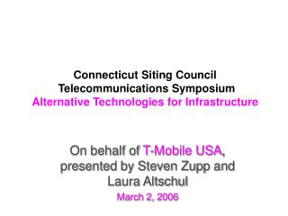 Connecticut Siting Council  Telecommunications Symposium Alternative Technologies for Infrastructure